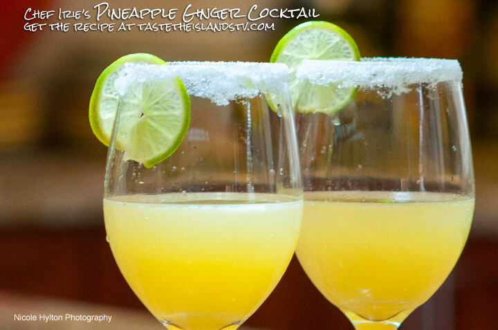 Chef Irie's Pineapple Ginger Cocktail - Jamaican Recipes - Caribbean Recipes