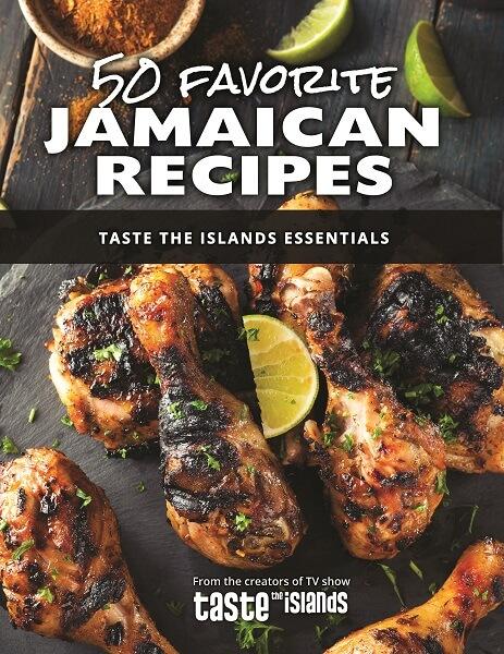 50 Favorite Jamaican Recipes - Best Jamaican Cookbook - Taste the Islands Caribbean Cookbook